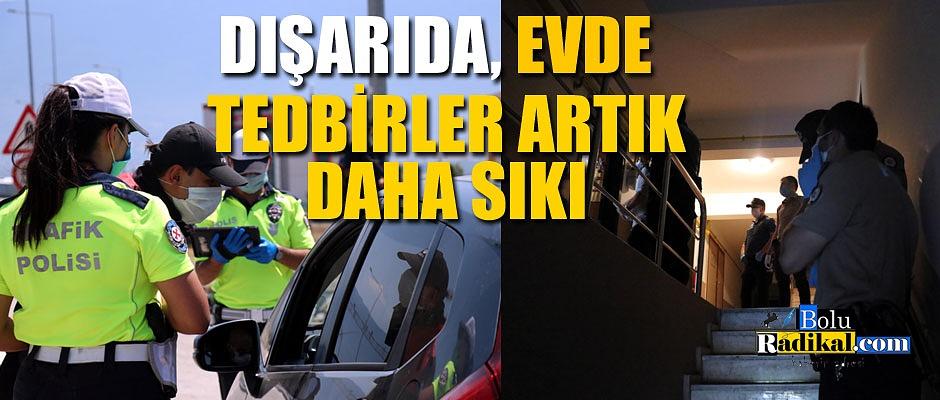 TEDBİRLER ARTIRILDI...