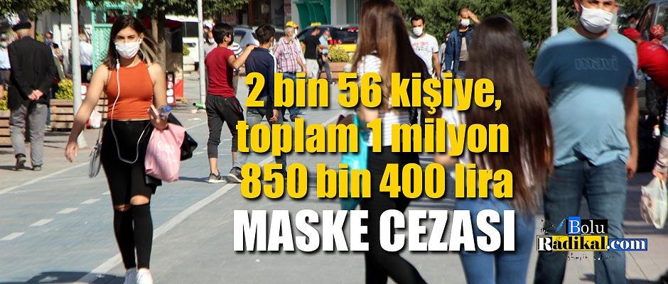 2 BİN 56 KİŞİYE MASKE CEZASI KESİLDİ...