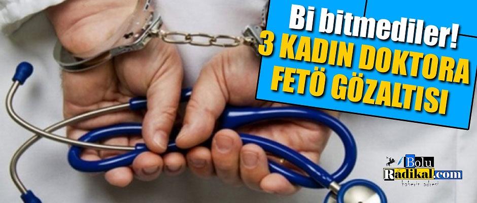 3 DOKTOR GÖZALTINA ALINDI...