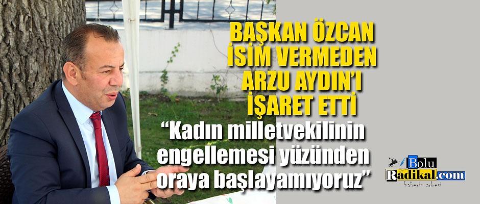 ARZU AYDIN'I İŞARET ETTİ...
