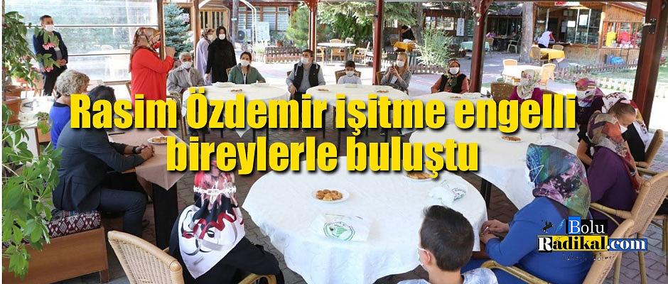 RASİM ÖZDEMİR ENGELLİ VATANDAŞLARLA BULUŞTU...