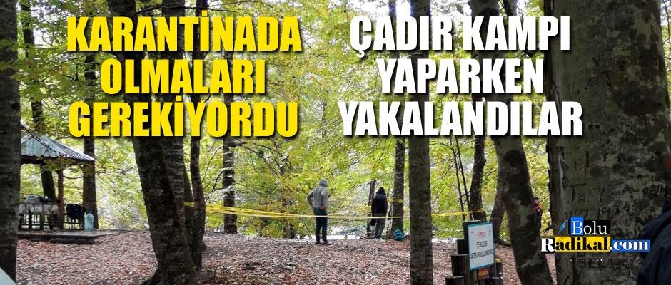 ÇADIR KAMPINDA YAKALANDILAR...