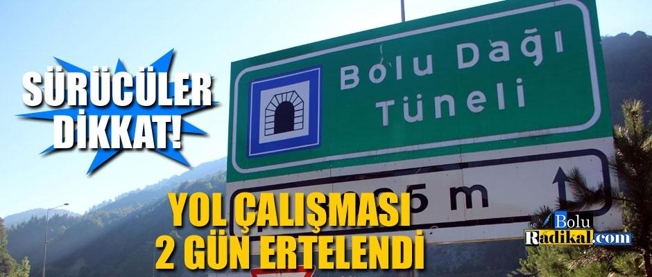 ÇALIŞMALAR 2 GÜN ERTELENDİ...