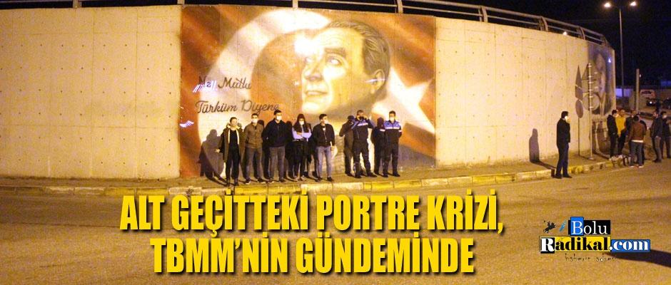 PORTRE KRİZİ, TBMM GÜNDEMİNDE...