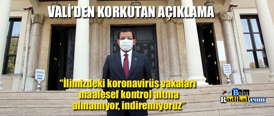 VALİ'DEN KORKUTAN AÇIKLAMA...