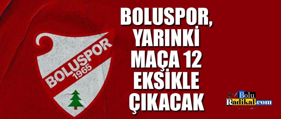 BOLUSPOR'DA 12 EKSİK...