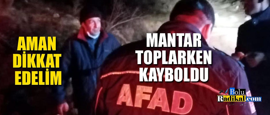 MANTAR TOPLARKEN KAYBOLDU...