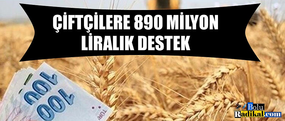 890 MİLYON LİRALIK DESTEK...