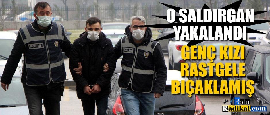 GENÇ KIZA DEHŞETİ YAŞATAN SALDIRGAN YAKALANDI...
