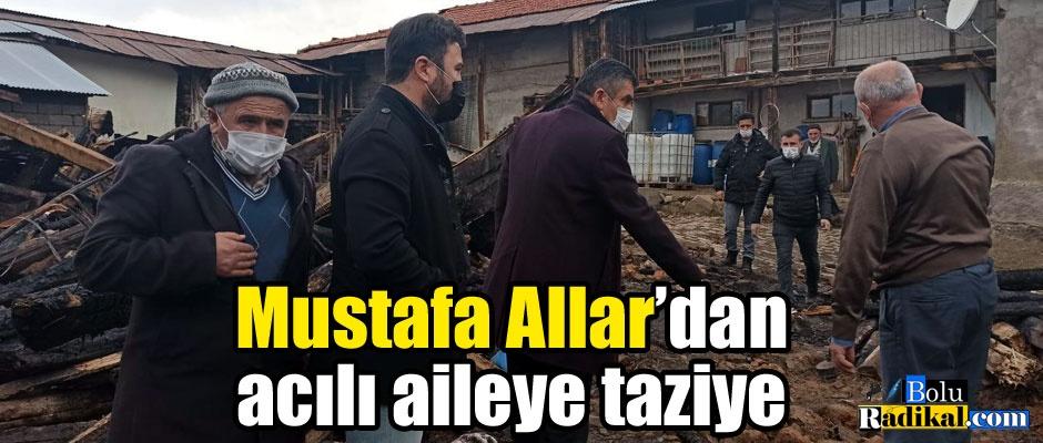 MUSTAFA ALLAR, ACILI AİLEYİ YALNIZ BIRAKMADI...