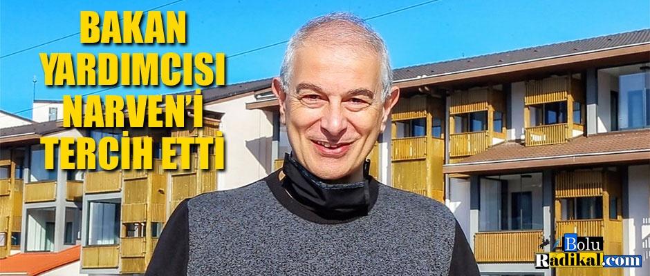 BAKAN YARDIMCISI NARVEN'İ TERCİH ETTİ
