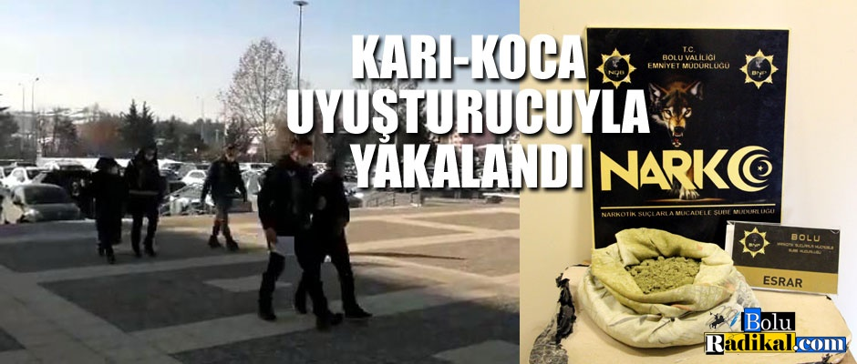 KARI-KOCA UYUŞTURUCUYLA YAKALANDI...