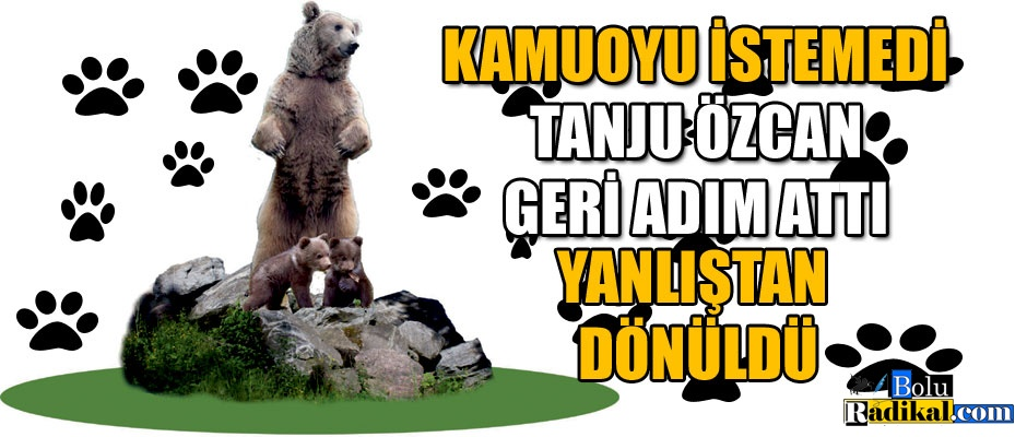 KAMUOYU TEPKİSİ GERİ ADIM ATTIRDI...
