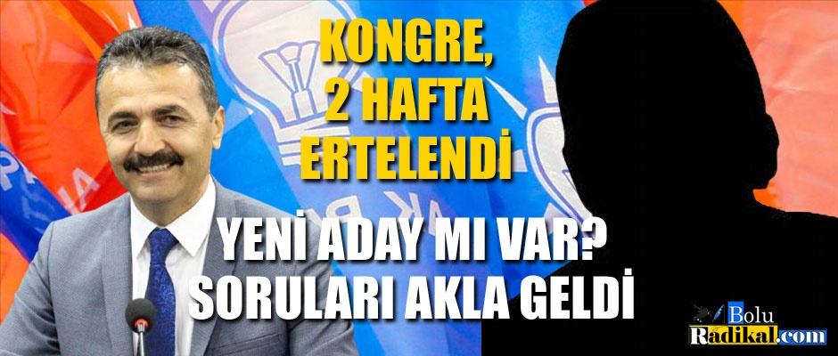 KONGRE 2 HAFTA ERTELENDİ...