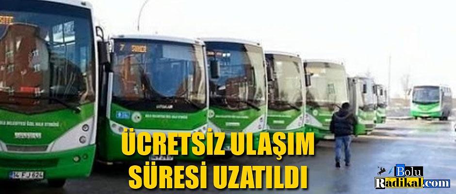 ÜCRETSİZ ULAŞIM SÜRESİ UZATILDI...
