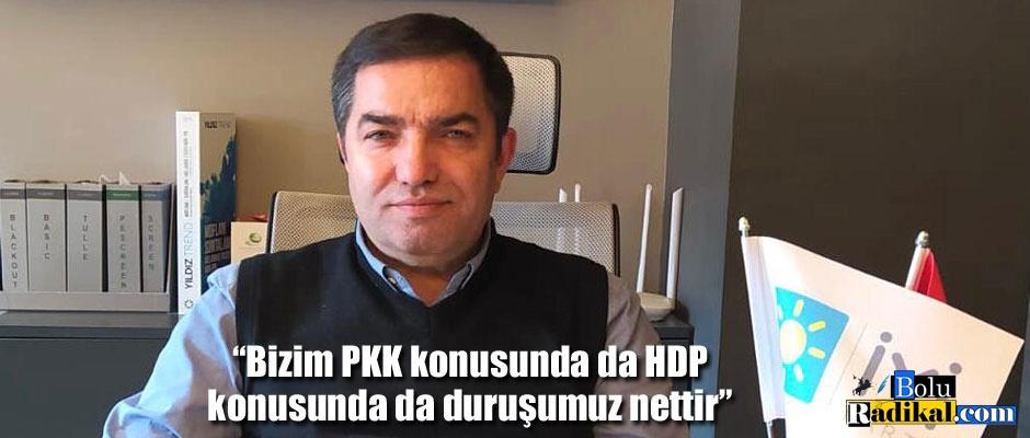 """""""Bizim PKK konusunda da HDP konusunda da duruşumuz nettir"""""""
