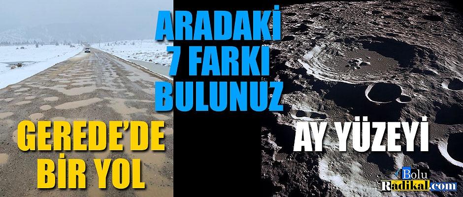 GEREDE'DE ÇUKURLARLA DOLU BİR YOL...