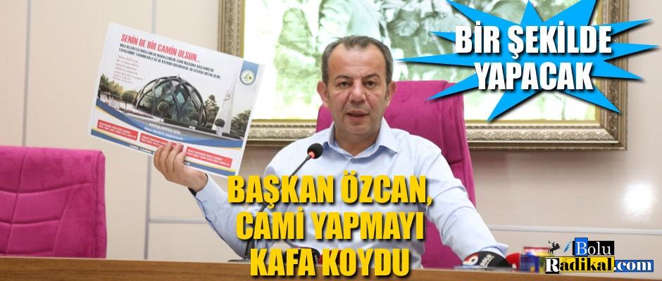 BAŞKAN ÖZCAN'DAN CAMİ AÇIKLAMASI...