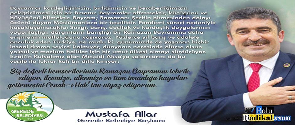 GEREDE BELEDİYE BAŞKANI MUSTAFA ALLAR'IN BAYRAM TEBRİĞİ...