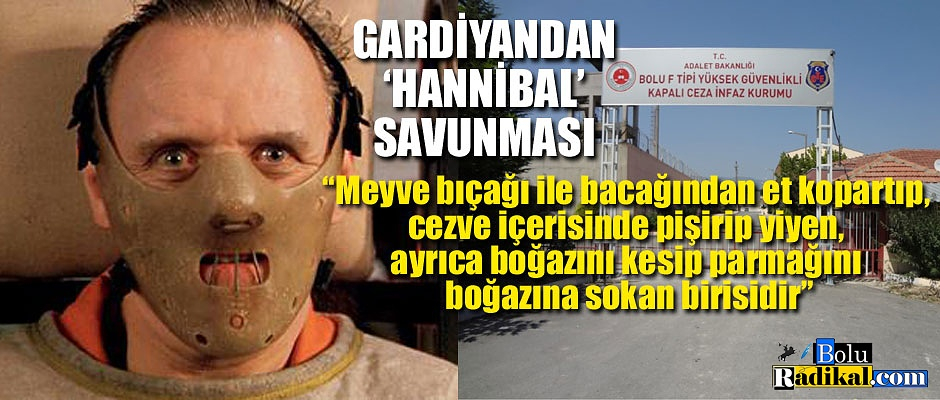 GARDİYAN'DAN 'HANNİBAL' SAVUNMASI...