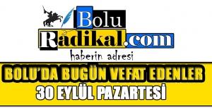 BOLU'DA BUGÜN VEFAT EDENLER...(30 EYLÜL PAZARTESİ)