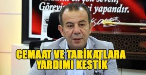 TARİKAT VE CEMAATLERE YARDIMLARI KALDIRDIK...