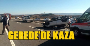 GEREDE'DE KAZA...