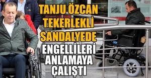 BAŞKAN ÖZCAN ENGELLİLERİN SORUNLARINI ANLADI...