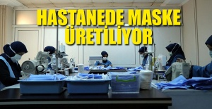 HASTANEDE MASKE ÜRETİLİYOR...
