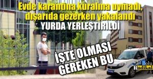 EV KARANTİNASINA UYMAYINCA, DEVLET...