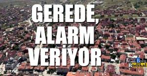 GEREDE ALARM VERİYOR...