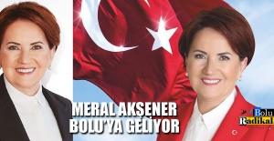 Meral Akşener Bolu'ya geliyor