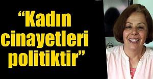 """""""İstanbul Sözleşmesi yaşatır"""""""