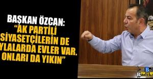 """YAYLALARDA EVİ OLMAYAN TEK SİYASİ BENİM"""