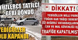 YEDİGÖLLER KEYFİ ÇİLEYE DÖNDÜ...